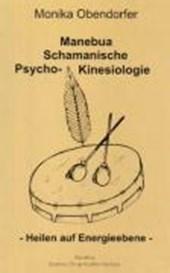 Manebua Schamanische Psycho-Kinesiologie
