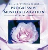 Progressive Muskelrelaxation nach Jacobson | Stephan Frucht |