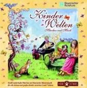Kinder Welten: Märchen und Musik