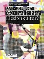Was heißt hier Designkultur? Essays zum zeitgenössischen Design 2006¿2009