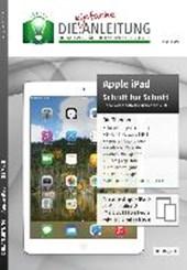 Die.Anleitung für das Apple iPad - iOS 7 &