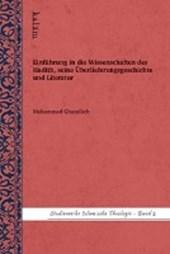 Einführung in die Wissenschaften des Hadith, seine Überlieferungsgeschichte und Literatur