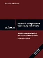 Deutsches Strafgesetzbuch, Übersetzung ins Polnische. Neue Ausgabe 2016. Bilingual