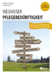 Wegweiser Pflegebedürftigkeit. Ausgabe Oberösterreich