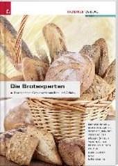 Die Brotexperten. Faszinierende Genusswelt von Brot und Gebäck
