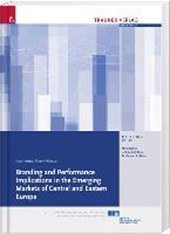 Branding and Performance Implications in the Emerging Markets of Central and Eastern Europe | Katharina Hofer |