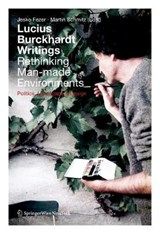 Lucius Burckhardt Writings. Rethinking Man-made Environments | auteur onbekend |
