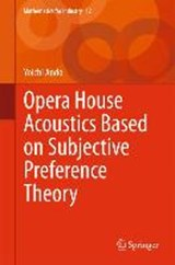 Opera House Acoustics Based on Subjective Preference Theory | Yoichi Ando |