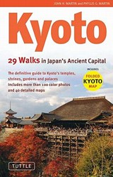 Kyoto 29 walks in japan's ancient capital | Martin, John H. ; Martin, Phyllis G. |