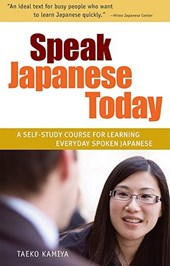 Speak Japanese Today | Taeko Kamiya |