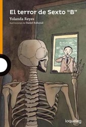 "El Terror de Sexto ""B""/The Terror of Class 6b and Other School Stories (Spanish Edition)"