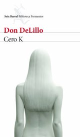 Cero K | Don Delillo |