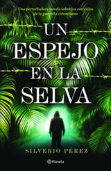 Un espejo en la selva/ A Mirror in the Jungle | Silverio Perez |