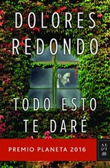 Todo esto te dare /All This I Will Give You | Dolores Redondo |