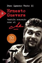 Ernesto Guevara, también conocido como el Che / Ernesto Guevara, Also Known as Che