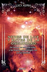 Seres de luz y entes de la oscuridad / Beings of light and the dark entities | Lucy Aspra |
