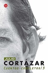 Cuentos Completos / Complete Short Stories | Julio Cortazar |
