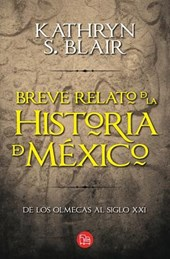 Breve relato de la historia de Mexico / Brief Account of the History of Mexico