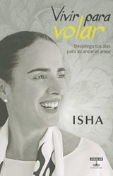 Vivir para volar / Love Has Wings | Isha |