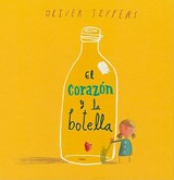El corazon y la botella / The Heart and the Bottle | Oliver Jeffers |