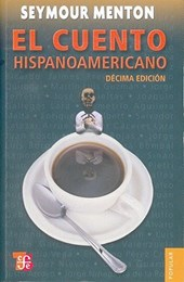 El cuento hispanoamericano / The Hispanic Story | Seymour Menton |