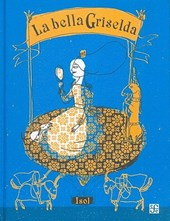 La bella Griselda / The beautiful Griselda