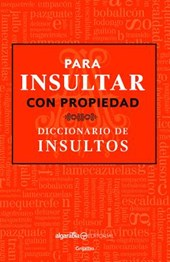 Para insultar con propiedad / How to Insult with Meaning