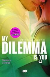 My Dilemma Is You. Siempre Contigo 3