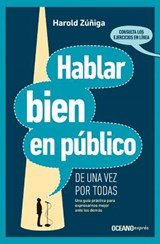 Hablar bien en público de una vez por todas/ Speak Well in Public Once and for All | Harold Zúñiga |