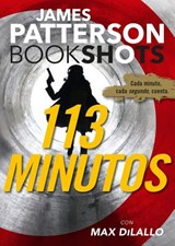 113 minutos/ 113 Minutes | Patterson, James ; DiLallo, Max |
