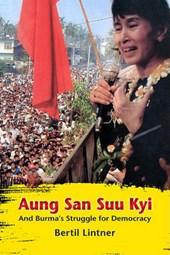 Aung San Suu Kyi and Burma's Struggle for Democracy | Bertil Lintner |