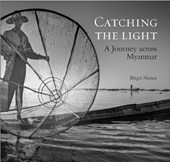 Catching the light : a journey across myanmar