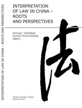 Interpretation of Law in China - Roots and Perspectives