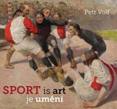 Sport Is Art / Sport je umeni | Petr Volf |