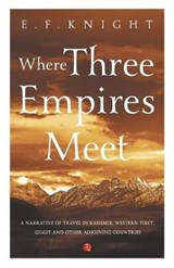WHERE THREE EMPIRES MEET | Ef Knight |