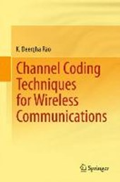 Channel Coding Techniques for Wireless Communications | K. Deergha Rao |