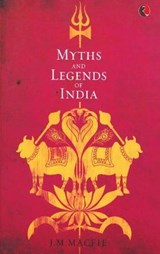 Myths and Legends of India | J M Macfie |