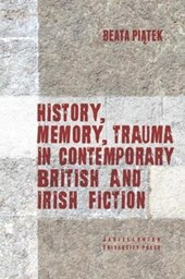 History, Memory, Trauma in Contemporary British and Irish Fiction