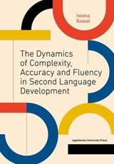 The Dynamics of Complexity, Accuracy and Fluency in Second Language Development | Iwona Kowal |