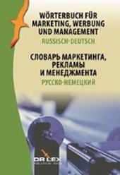 Wörterbuch für Marketing, Werbung und Management. Russisch-Deutsch