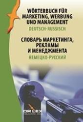 Wörterbuch für Marketing, Werbung und Management. Deutsch-Russisch