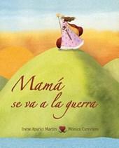 Mama Se Va a la Guerra = Mom Goes to War