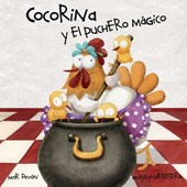 Cocorina y El Puchero Magico = Clucky and the Magic Kettle