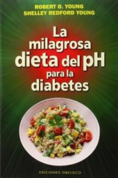 La Milagrosa Dieta del PH Para La Diabetes