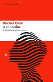 A contraluz / The Backlight | Rachel Cusk |