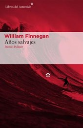 Años Salvajes | William Finnegan |