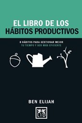 El libro de los hábitos productivos/ The Book of Productive Habits | Ben Elijah |