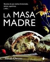 La masa madre / Sourdough | Sarah Owens |