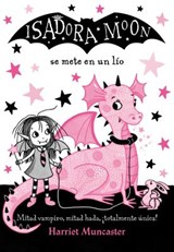 Isadora Moon se mete en un lio / Isadora Moon Gets in Trouble | Harriet Muncaster |