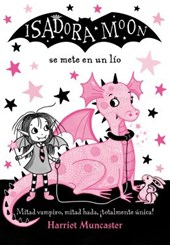 Isadora Moon se mete en un lio / Isadora Moon Gets in Trouble